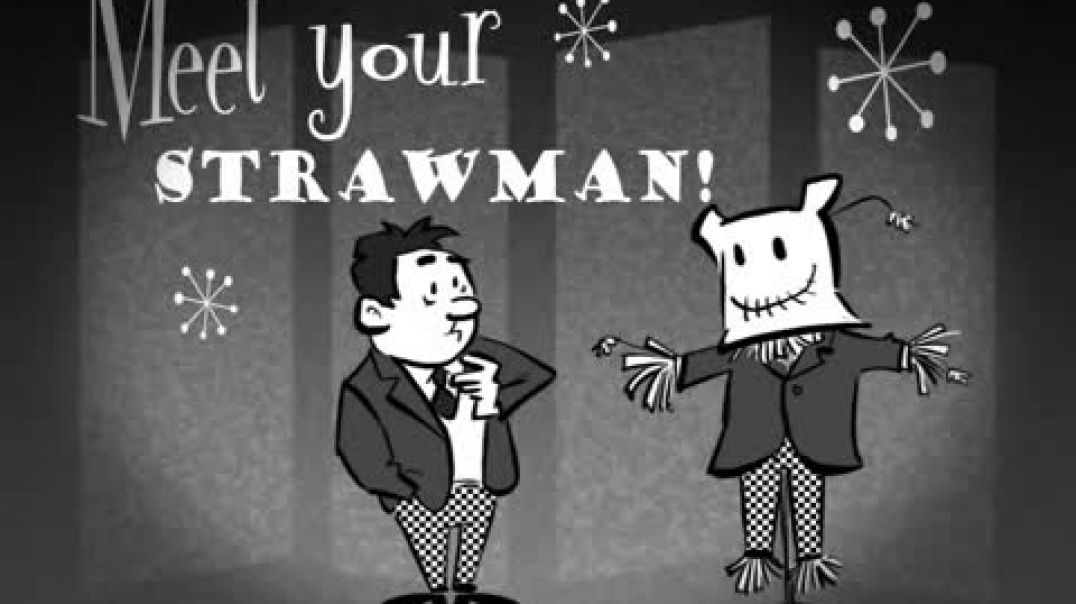 Meet Your MR. STRAWMAN name and Who is HE?
