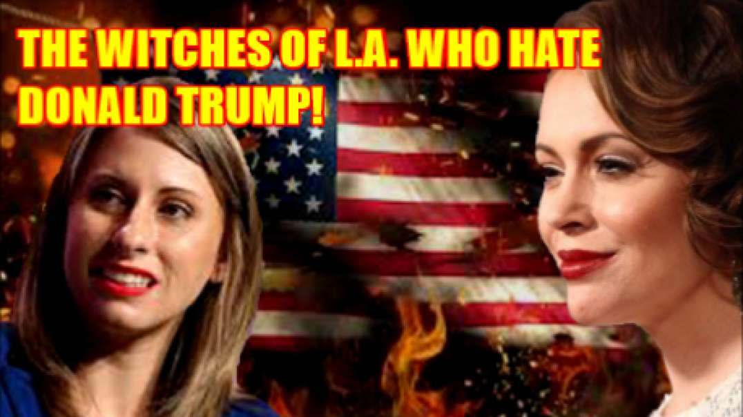 NEW: THE WITCHES OF L.A. WHO HATE DONALD TRUMP!