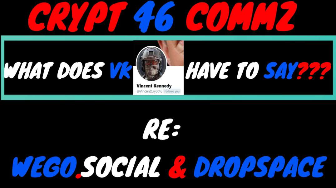 CRYPT 46 COMMZ: WHAT DOES VK HAVE TO SAY?  RE: WEGO.SOCIAL & DROPSPACE