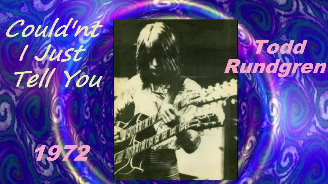 Todd Rundgren  - Couldnt I Just Tell You - (Video Stereo Remaster - 1972) - Bubblerock - HD
