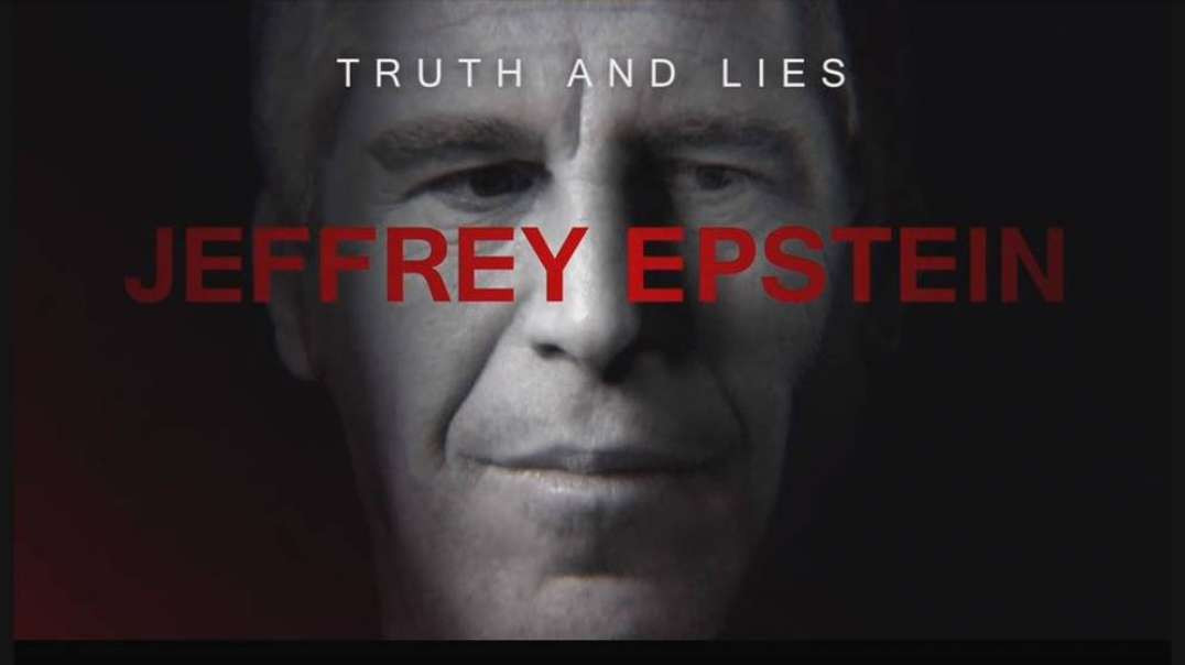 Truth & Lies: Jeffrey Epstein l PART 1