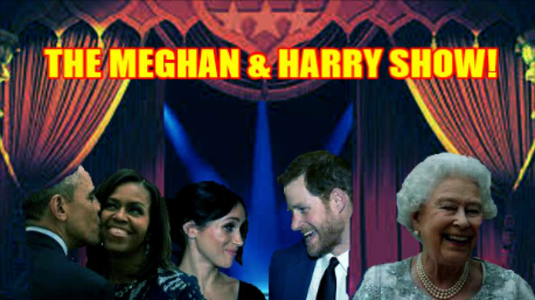 THE MEGHAN & HARRY SHOW!