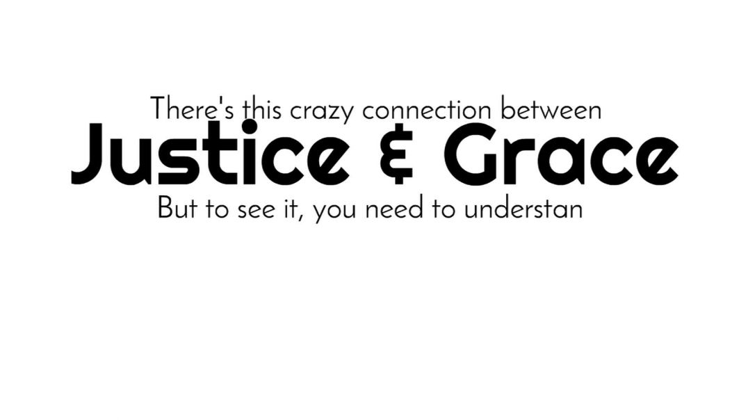 The astonishing connection between justice and grace