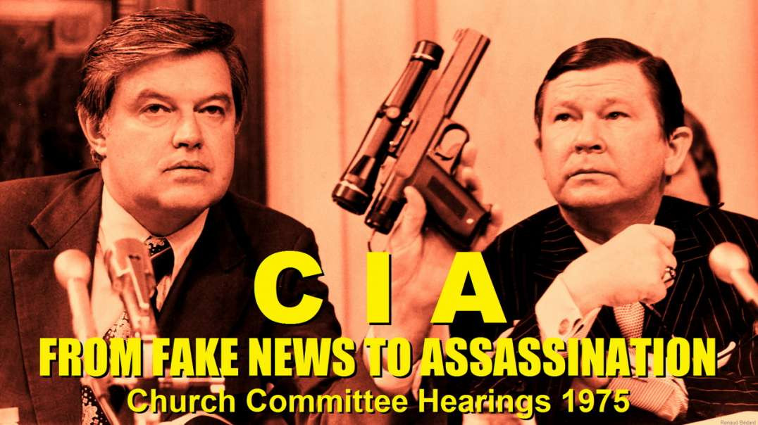 CIA FROM FAKE NEWS TO ASSASSINATION