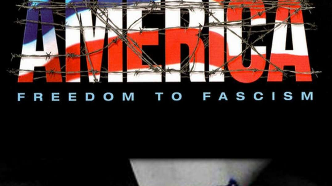 America - Freedom to Fascism (2006)