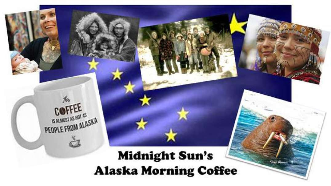 Alaska Morning Coffee: Chit-Chat and Northern 411. The Silent Enemy...Within. CBS Sucks. Potatoes.
