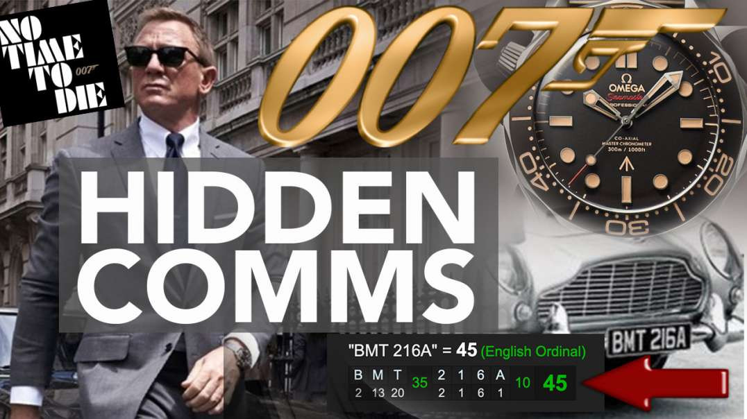 Hidden Comms in New James Bond 007 Movie, No Time To Die and a review of Spectre by Vigilant Citizen