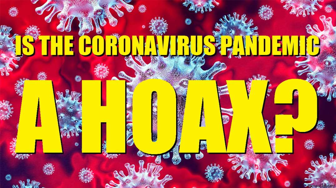 IS THIS CORONAVIRUS PANDEMIC A HOAX? JUDGE FOR YOURSELVES