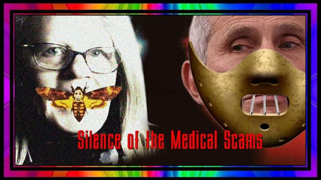 Silence of the Medical Scams!