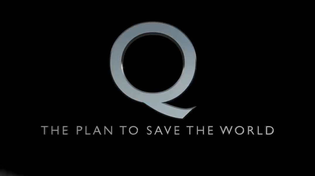 Q - The Plan To Save The World REMASTERED