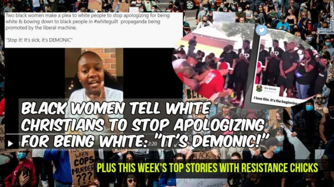 BLACK Women Tell White Christians to STOP Apologizing For Being WHITE _It's Demonic!_ 6-5-2020
