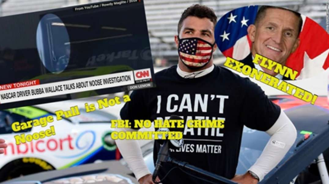 FBI- No Bubba Wallace Nascar Noose; Flynn Wins! Circuit Court Drops Case 6-24-2020