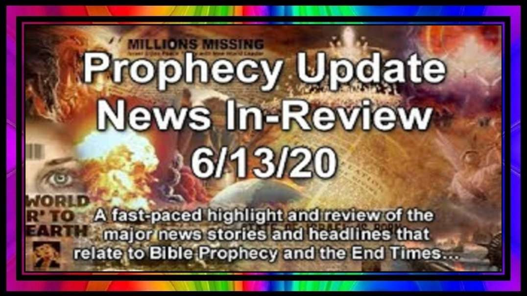 Prophecy Update End Times News Headlines - 6 13 20