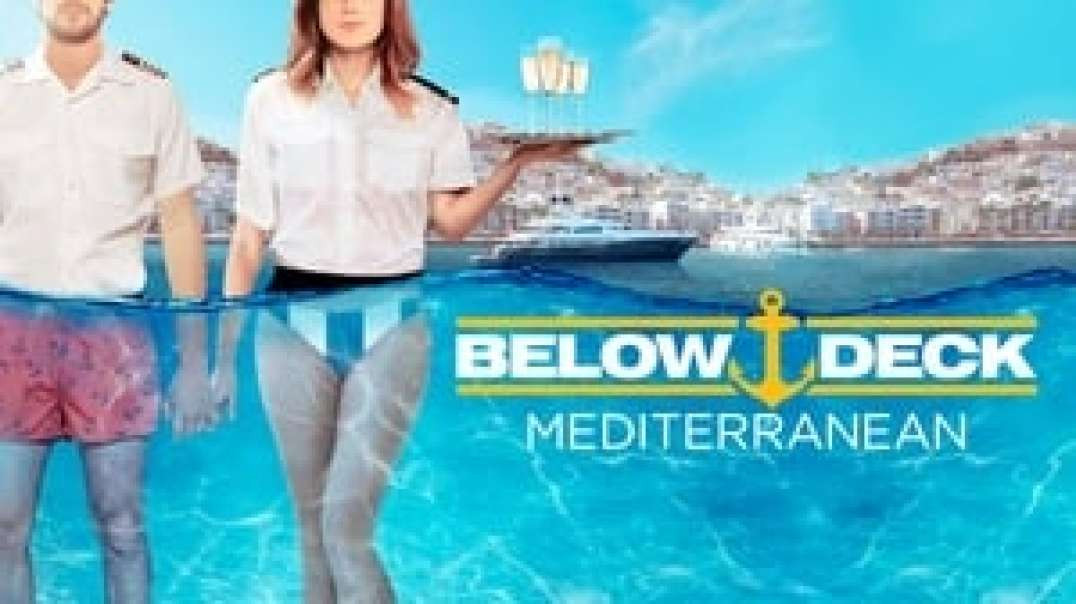 "TVFuLL!!! Below Deck Mediterranean ~ Season 5 Episode 1 : ""I Like Big Boats and I Cannot Lie&qu"