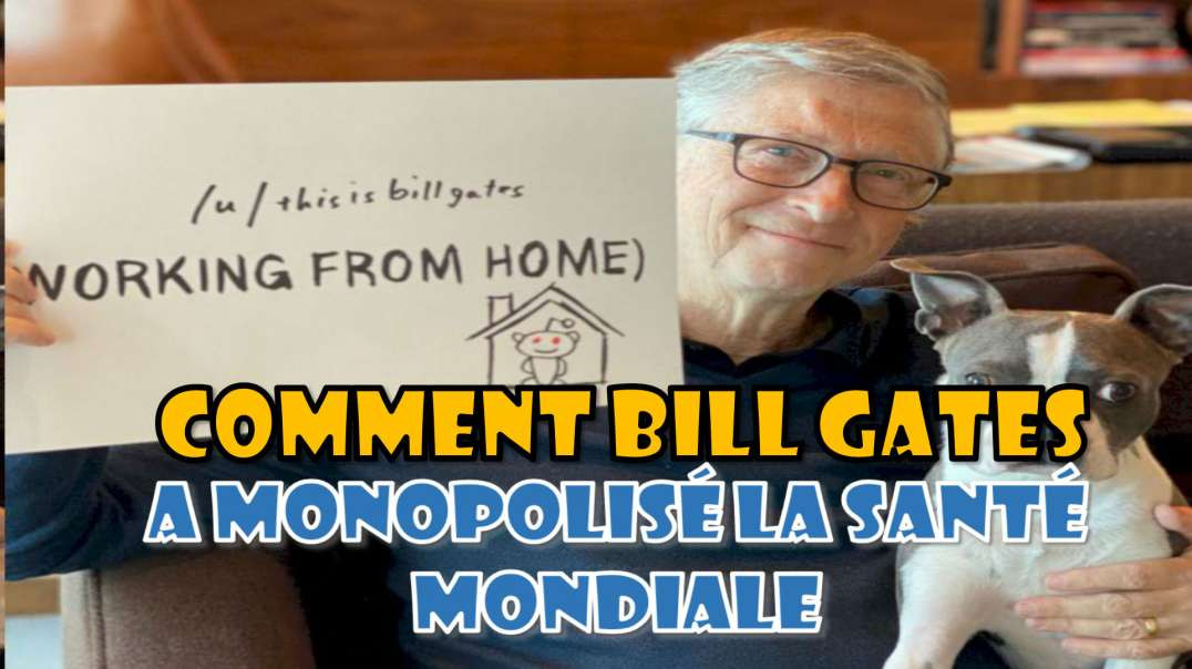 Comment Bill Gates a monopolise la sante