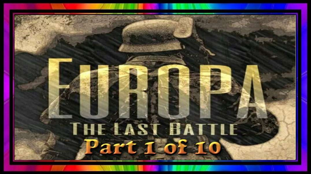 EUROPA ~ The Last Battle ~ Part 1 of 10