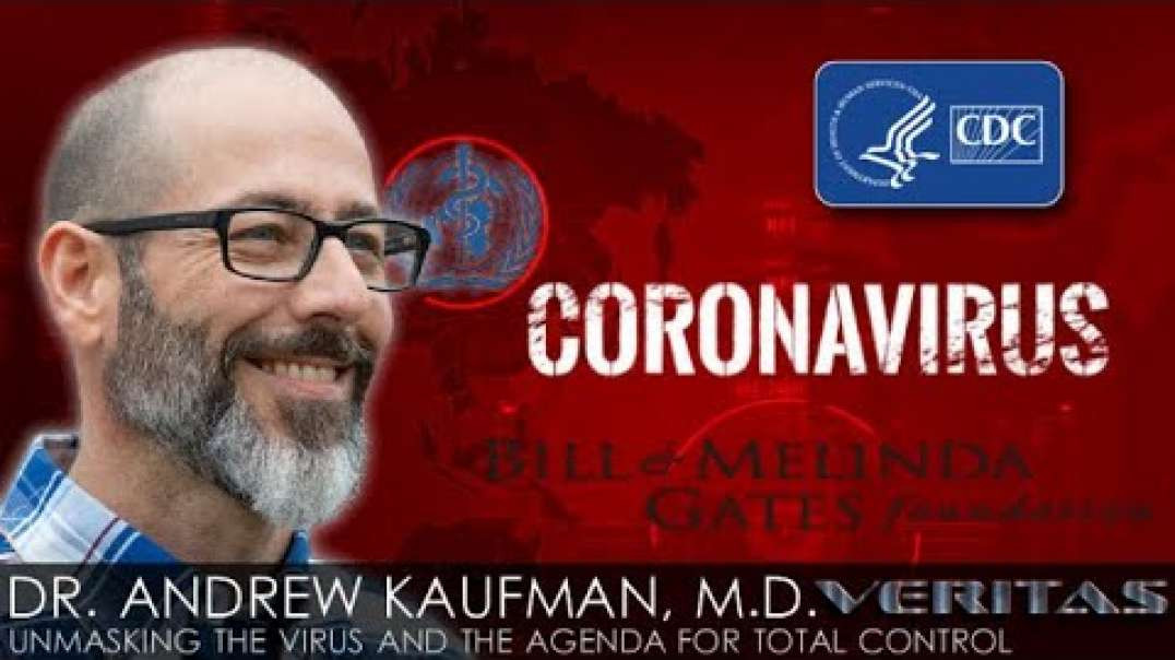 """Excerpt from the video """"DR ANDREW KAUFMAN, MD : UNMASKING THE VIRUS AND THE AGENDA FOR TOTAL CO"""