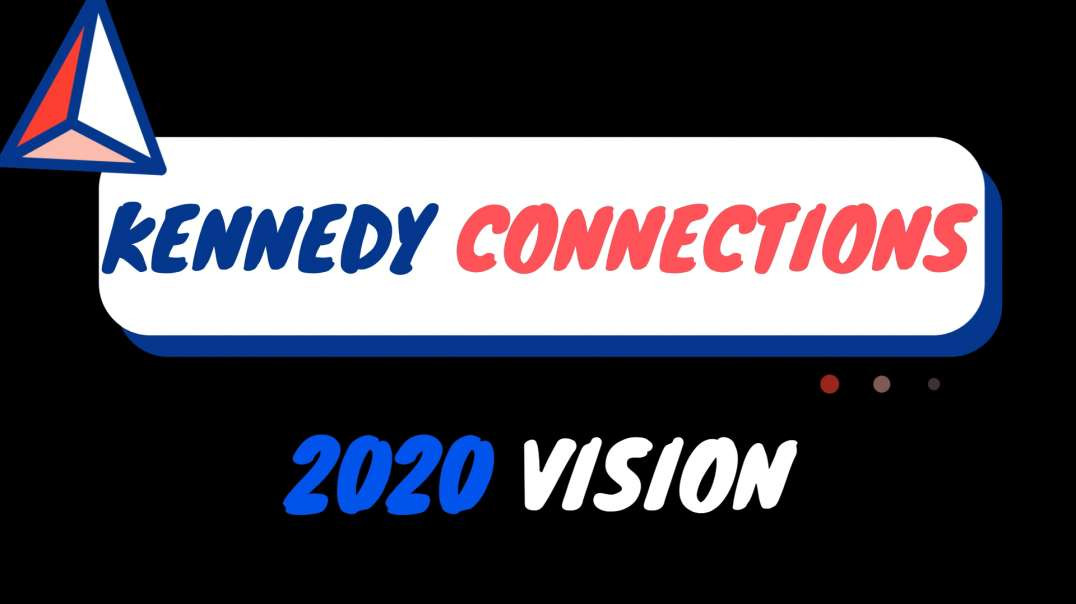KENNEDY CONNECTIONS: 2020 VISION❗️❗️❗️ DETAILS IN THIS VIDEO❗️❗️❗️