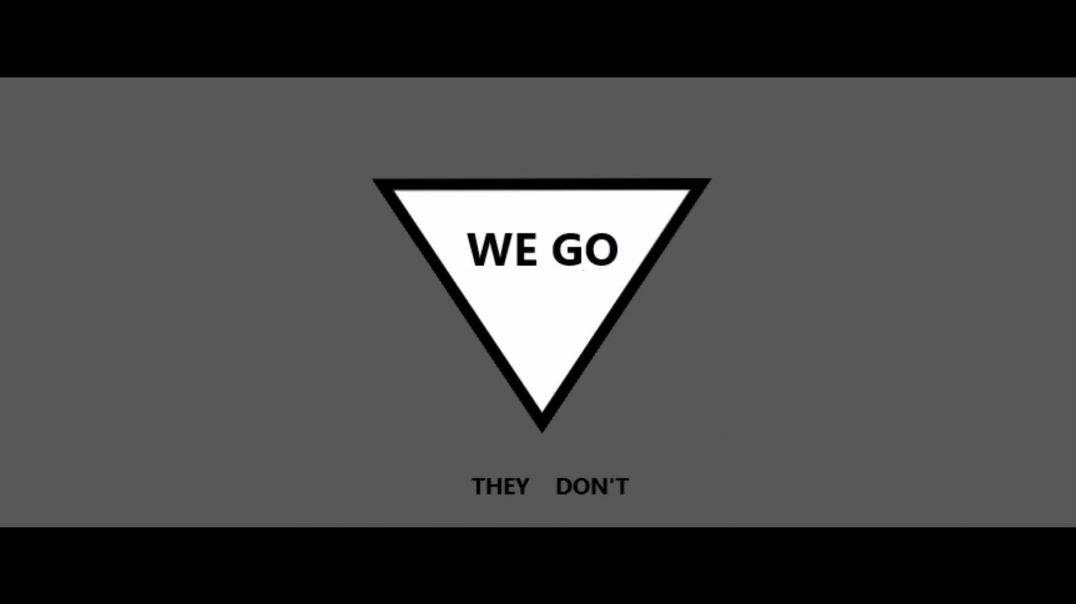 WE GO [THEY] DONT
