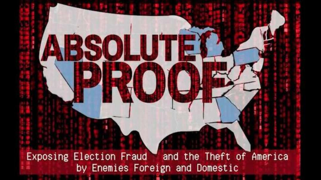 ABSOLUTE PROOF - EXPOSING ELECTION FRAUD TREASON [2021-02-05] - MIKE LINDELL