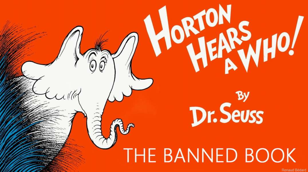DR SEUSS HORTON HEARS A WHO (BANNED AS RACIST BY CCP CONTROLLED CANCEL CULTURE)