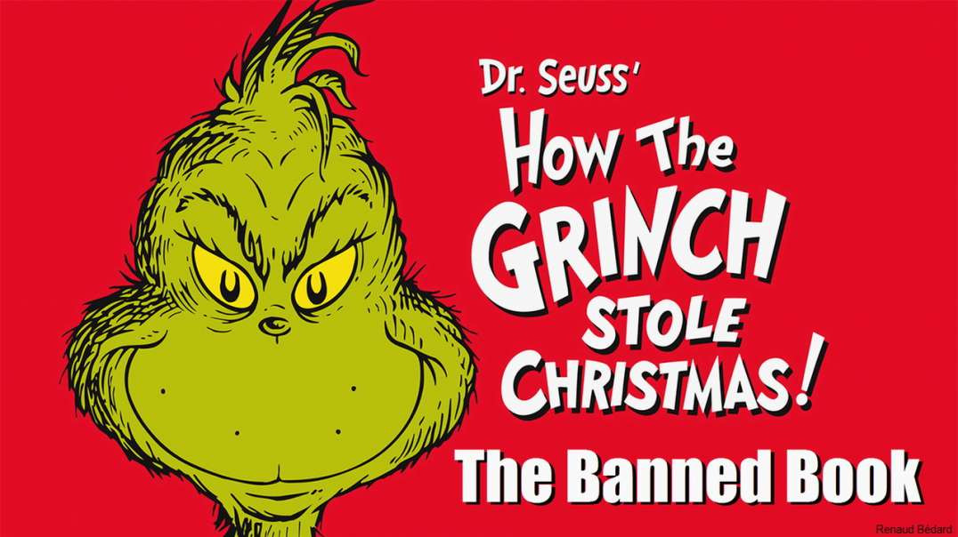 DR SEUSS HOW THE GRINCH STOLE CHRISTMAS (BANNED AS RACIST BY CCP CONTROLLED CANCEL CULTURE)