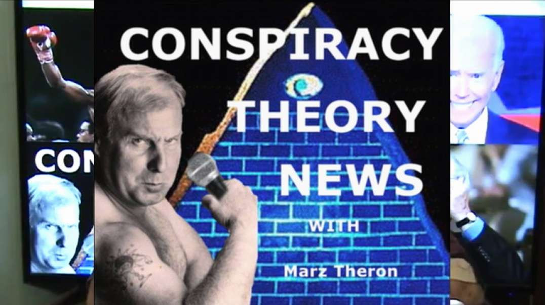 MARZ THERON CONSPIRACY THEORY NEWS EPISODE 20