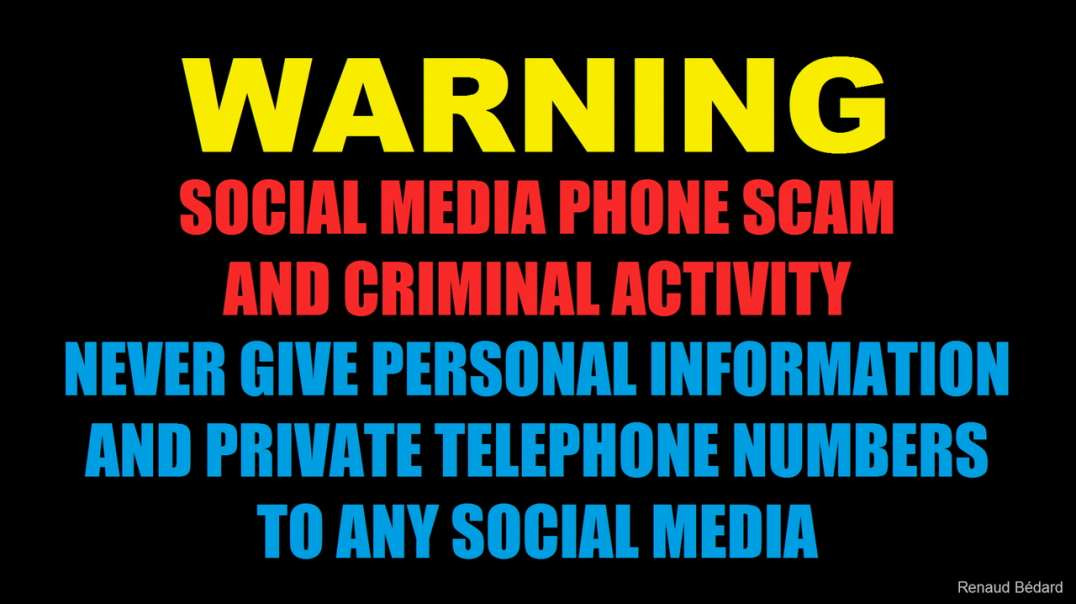 WARNING ABOUT SOCIAL MEDIA PHONE SCAMS AND CRIMINAL ACTIVITY