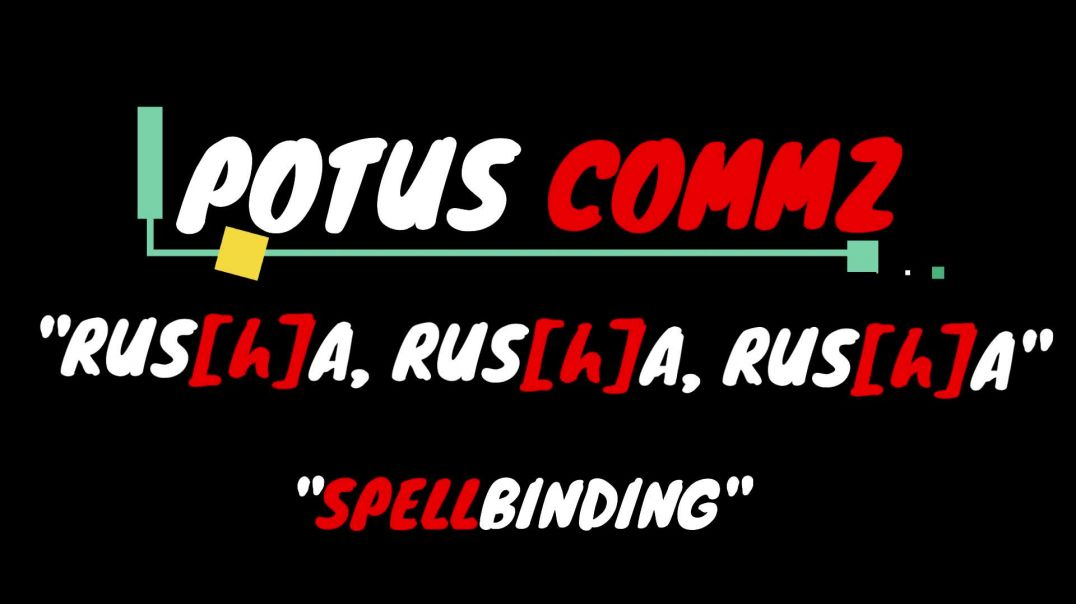 "INTRO POTUS COMMZ: ""RUS[h]A, RUS[h]A, RUS[h]A"" - ""SPELLBINDING"""