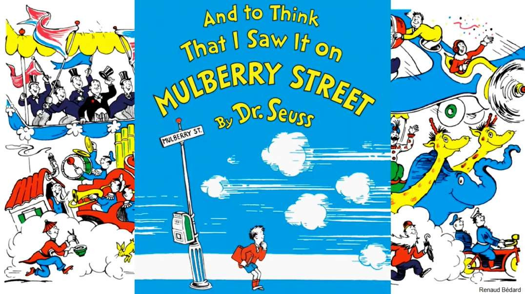 DR SEUSS AND TO THINK THAT I SAW IT ON MULBERRY STREET (BANNED AS RACIST BY CCP CANCEL CULTURE)