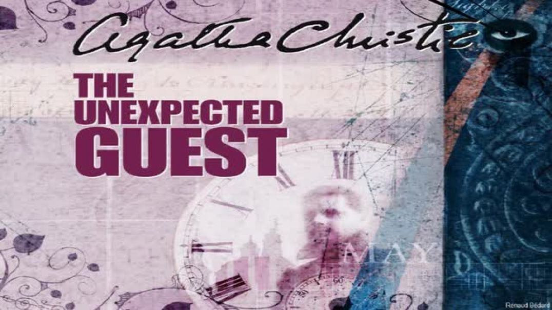 AGATHA CHRISTIE'S THE UNEXPECTED GUEST (RADIO DRAMA)
