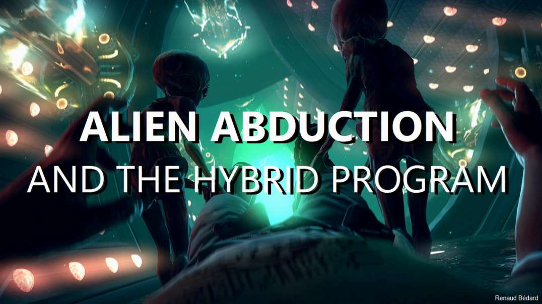 ALIEN ABDUCTION AND THE HYBRID PROGRAM