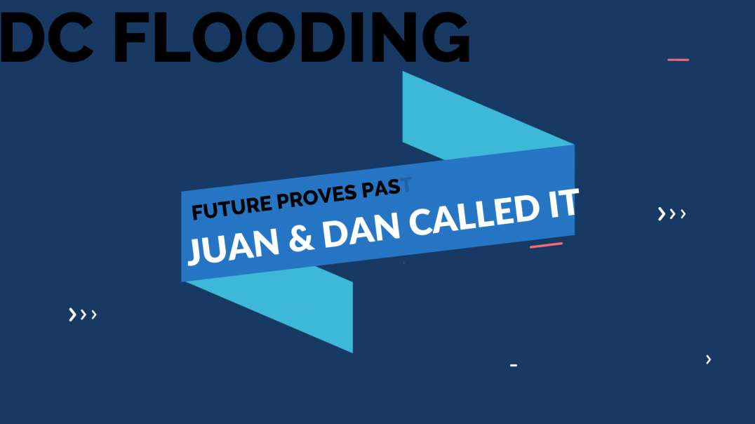 DC FLOODING❗️❗️❗️ JUAN AND DAN CALLED IT❗️❗️❗️PLUS, DAN'S LAST 'IRON EAGLE' DECODE❗️❗