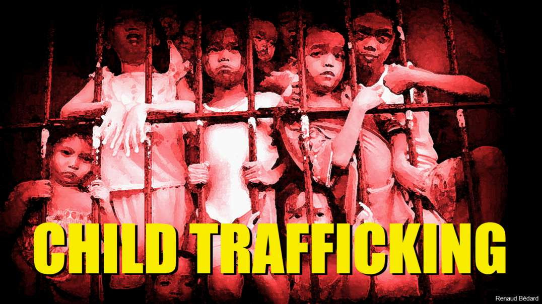 CHILD TRAFFICKING EXPOSED TO THE WORLD