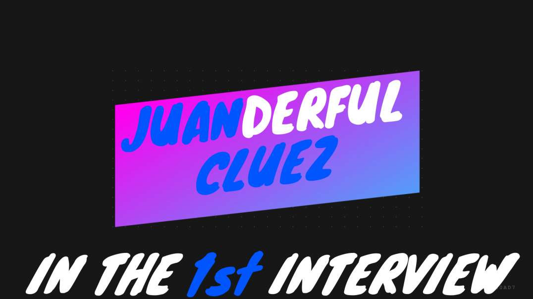 JUANDERFUL CLUEZ IN THE 1ST INTERVIEW❗️❗️❗️ JUAN O SAVIN