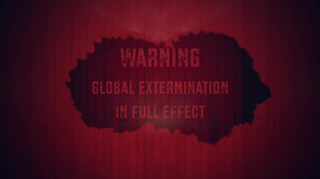 WARNING---Global Extermination in Full Effect -MIRRORED