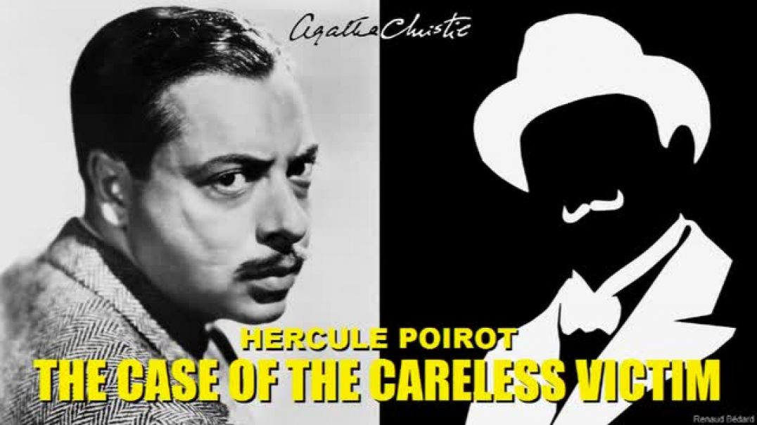 AGATHA CHRISTIE'S HERCULE POIROT 1945-02-22 THE CASE OF THE CARELESS VICTIM (RADIO DRAMA)