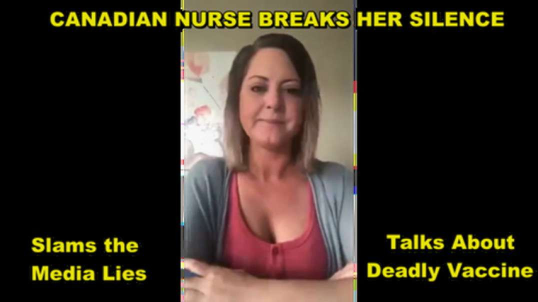 CANADIAN NURSE BREAKS SILENCE ON COVID VACCINES & PASSPORTS