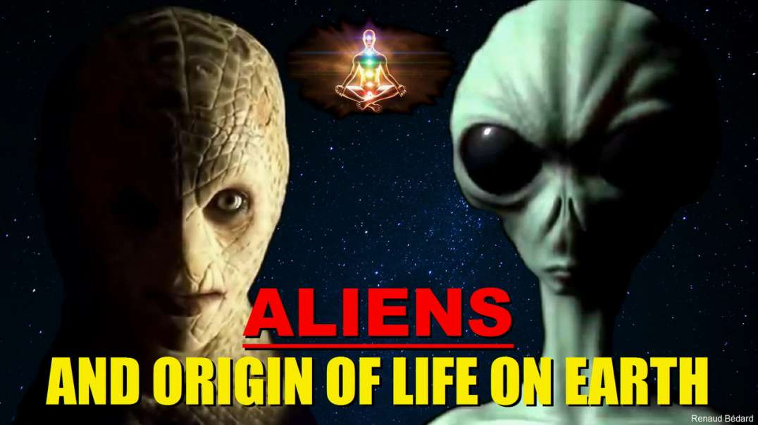 ALIENS AND ORIGIN OF LIFE ON EARTH