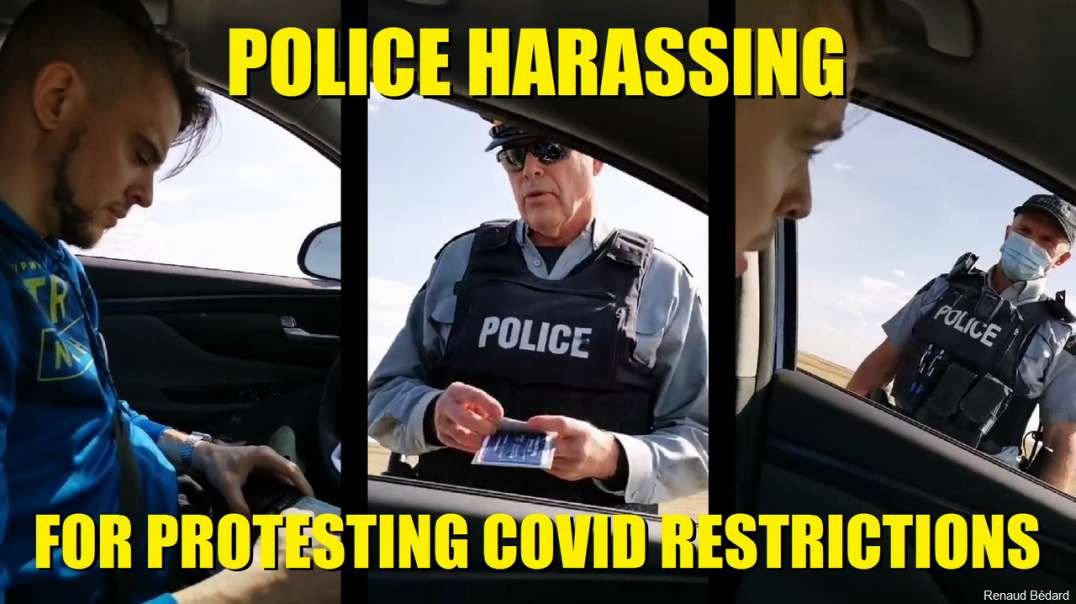 POLICE HARASSING RC FOR PROTESTING UNCONSTITUTIONAL COVID RESTRICTIONS