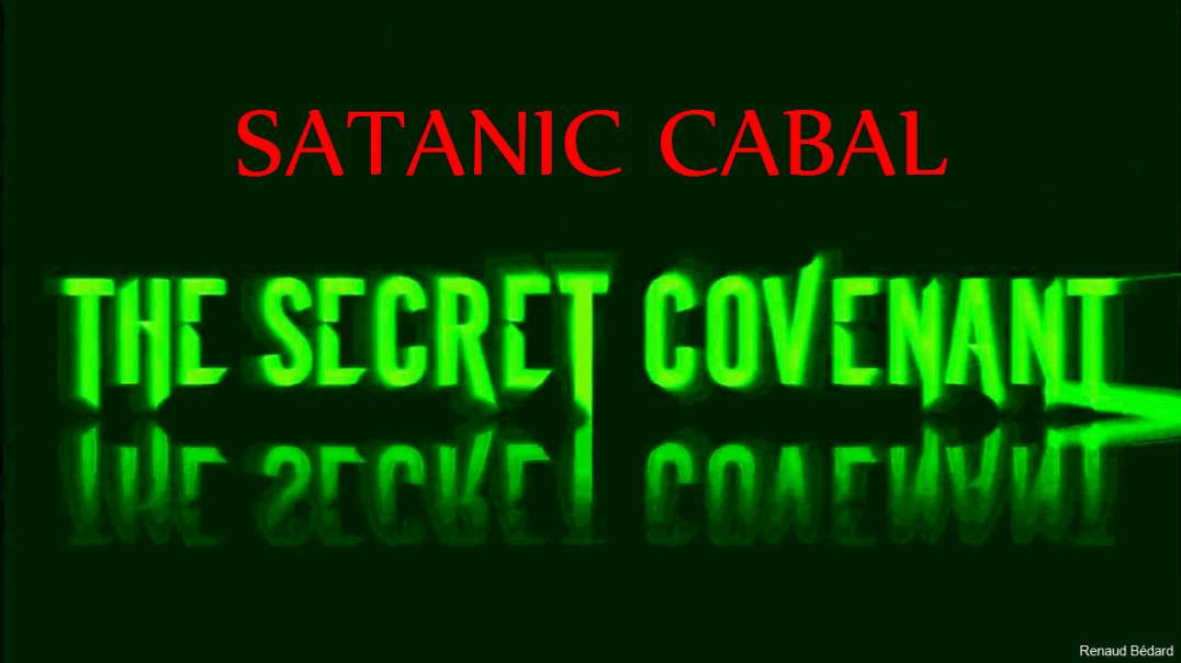 THE SECRET COVENANT (YOU'RE BEING PLAYED BY THE SATANIC CABAL)