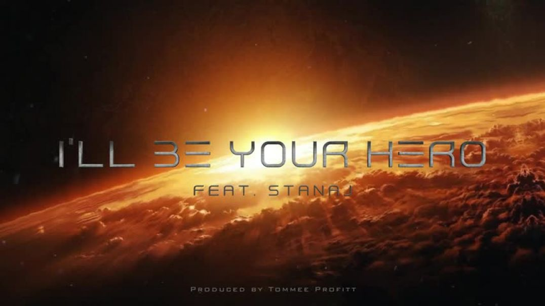 I'll Be Your Hero - Tommee Profitt (feat
