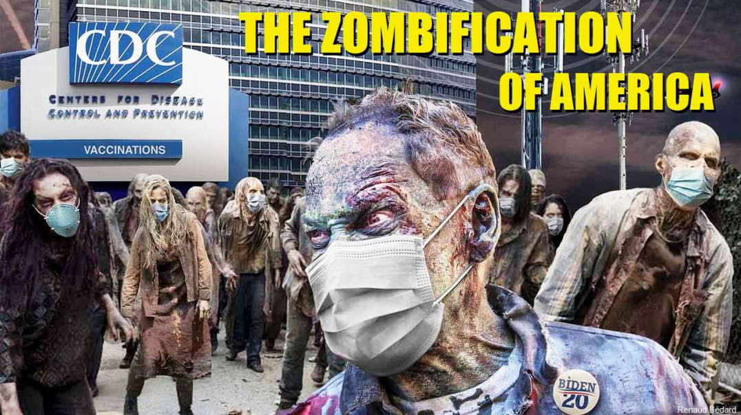 WILL THE COVID VACCINES COMPLETE THE ZOMBIFICATION OF AMERICA