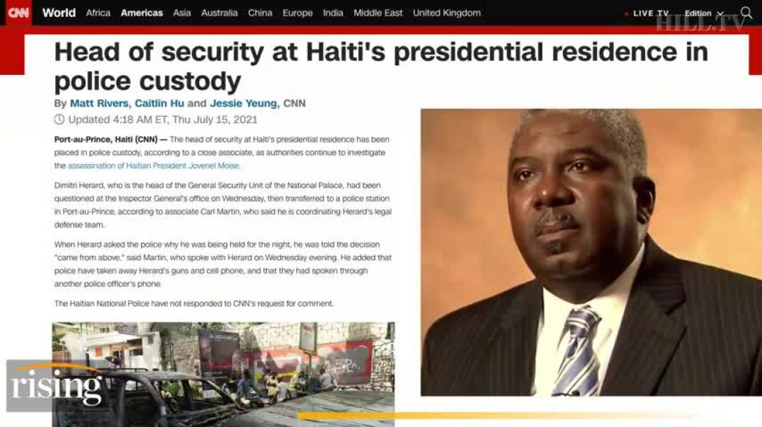 The Hill 7-15-21 - U.S. ROLE IN ASSASSINATION OF HAITIAN PRESIDENT COMING INTO FOCUS, COLOMBIANS REP