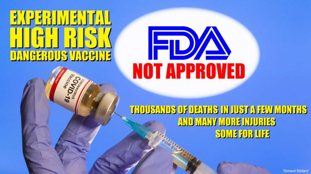THE COVID VACCINE IS NOT FDA APPROVED IT IS EXPERIMENTAL AND YOU ARE PUTTING YOUR LIFE AT RISK