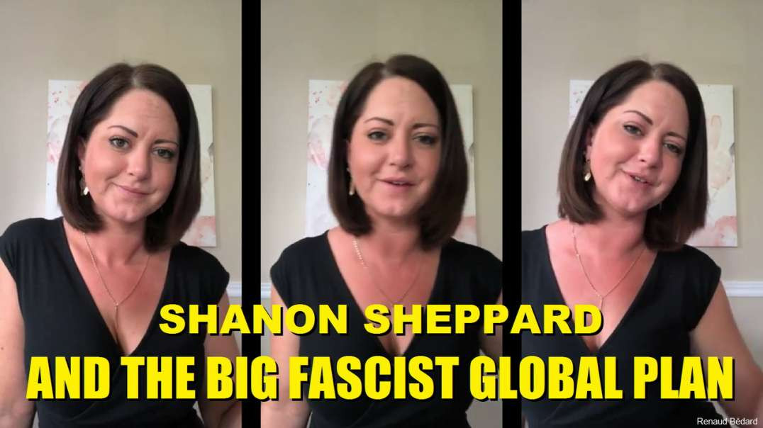 SHANON SHEPPARD AND THE BIG FASCIST GLOBAL PLAN