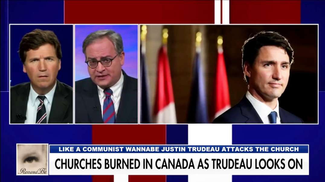 CHURCHES BURNING IN CANADA AS JUSTIN TRUDEAU AND OTHER LIBERALS ATTACK THE CHURCH